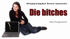 *Die bitches* - 03:23, альбом *Storage Warrior* - https://youtu.be/xxLczZIzelI