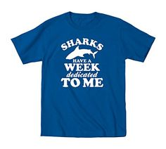 Sharks Have A Week Dedicated To Me Funny - Youth T-Shirt - KidTeez