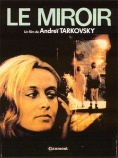 Le Miroir de Andreï Tarkovski (1975) - Analyse et critique du film - Dvdclassik