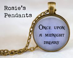 Once Upon a Midnight Dreary Pendant Necklace or Key Ring or Bracelet - Halloween Jewelry - Edgar Allan Poe Quote - Quoth the Raven Nevermore