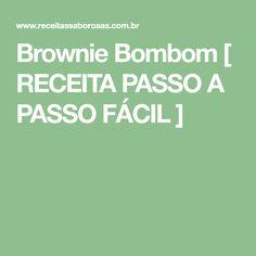 Brownie Bombom [ RECEITA PASSO A PASSO FÁCIL ]