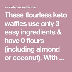 These flourless keto waffles use only 3 easy ingredients & have 0 flours (including almond or coconut). With a simple substitution they can be nut free. Low Carb Waffles, Gluten Free Waffles, Keto Waffle, Waffle Mix, Brunch Recipes, Keto Recipes, Dairy Free Low Carb, Candida Cleanse, Nut Allergies