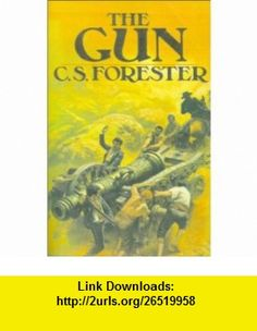 The Gun (9781931313254) C. S. Forester , ISBN-10: 1931313253  , ISBN-13: 978-1931313254 ,  , tutorials , pdf , ebook , torrent , downloads , rapidshare , filesonic , hotfile , megaupload , fileserve