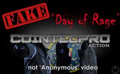 #Fake '#DayofRage': #COINTELPRO action, not '#Anonymous' video