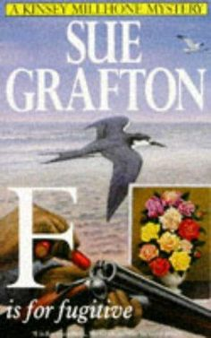 F Is for Fugitive  (Kinsey Millhone, Bk 6) by Sue Grafton
