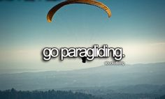 Go paragliding, bucket list. I'd need to get down to my goal weight fist because of the restrictions so the two go hand in hand . Bucket List Life, Life List, Summer Bucket Lists, Hope Of The World, Bucket List Before I Die, Walking In The Rain, Paragliding, Set Sail, Something To Do