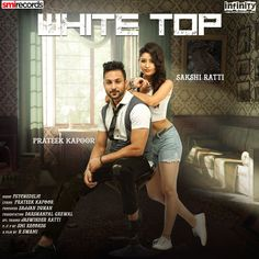 Download White Top Mp3 Song, Prateek Kapoor & Sakshi Ratti Singer Released Recent Album White Top Song You can easily get this song from djsong.uk