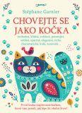 Chovejte se jako kočka - Stéphane Garnier Ebooks, Literatura