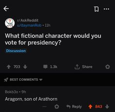 The fictional character anyone would vote for presidency: Aragorn son if Arathorn. Aragorn, Legolas, Lotr, J. R. R. Tolkien, Into The West, One Ring, Geek Out, Lord Of The Rings, Middle Earth