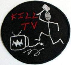 (ref. PARCHE 266) PARCHE BORDADO - KILL TV.  www.barrio-obrero.com  Punk & Skinhead mailorder.