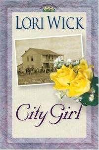 City Girl - Lori Wick (Yellow Rose Trilogy - book 3)