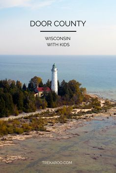 "Door County, Wisconsin is a ""Must Visit"" for Families"