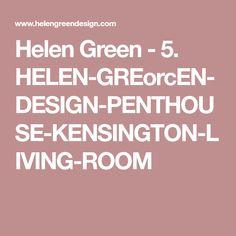 Helen Green - 5. HELEN-GREorcEN-DESIGN-PENTHOUSE-KENSINGTON-LIVING-ROOM
