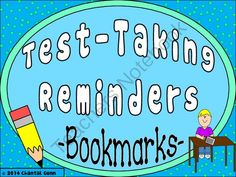 Test Taking Reminders Bookmark Strips from Chantal Gunn on TeachersNotebook.com -  (8 pages)  - These 12 bookmark strips in color and black and white, are simple, helpful reminders for the day of a big test.