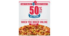50% Off your next Domino's Pizza Order!