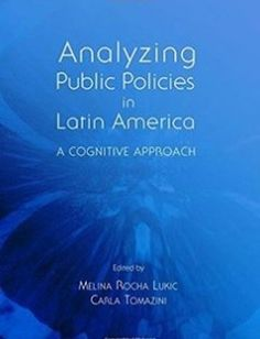 Analyzing Public Policies in Latin America: A Cognitive Approach free download by Melina Rocha Lukic Carla Tomazini ISBN: 9781443865395 with BooksBob. Fast and free eBooks download.  The post Analyzing Public Policies in Latin America: A Cognitive Approach Free Download appeared first on Booksbob.com.