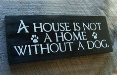 Hey, I found this really awesome Etsy listing at http://www.etsy.com/listing/162401302/a-house-is-not-a-home-without-a-dog