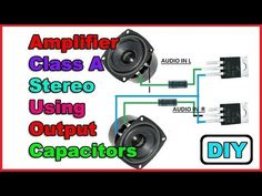 DIY Amplifier Class A Stereo Extremely Powerful Using Output Capacitors Joule Thief, Simple Circuit, Dyi, Stereo Amplifier, Audio In, Old Computers, Electronic Engineering, Electronics Projects, Videos
