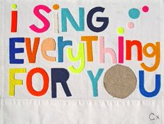 I SING EVERYTHING FOR YOU