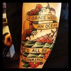 If grace were an ocean we'd all be sinking