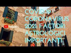 COVID-19 Coronavirus 2021: Factori astrologici importanți