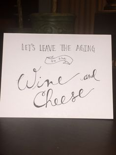 Lets leave the aging to the wine and cheese -  greeting card, thank you, congratulations, blank, skincare, consultants, r+f by CLAIREandJAMESdesign on Etsy