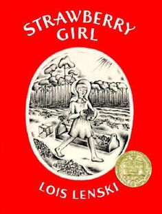 Strawberry Girl by Lois Lenski|1946 Newberry Winner|Ten-year-old Birdie Boyer can hardly wait to start picking the strawberries. Her family has just moved to the Florida backwoods, and they haven't even begun their planting. Making the new farm prosper won't be easy--what with the heat, the droughts, the cold snaps and the neighbors.