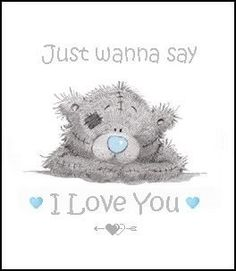 Just wanna say I Love You ♡ Tatty Teddy tjn Tatty Teddy, Cute Images, Cute Pictures, Valentines Day Images Free, Watercolor Card, Teddy Bear Quotes, Cute Love, My Love, Teddy Bear Pictures