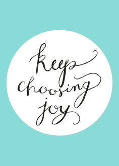 Keep Choosing Joy - Aqua Hand Painted Digital Print