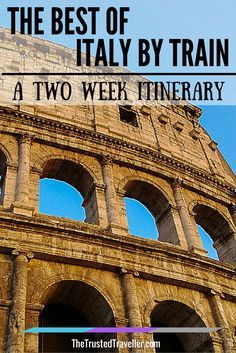 Visit the Colosseum on your tour by train around Italy - The Best of Italy by Train: A Two Week Itinerary - The Trusted Traveller