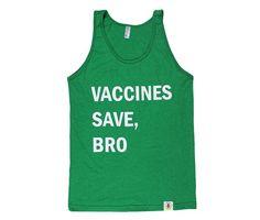 Adult Vaccines Save, Bro Tank (Kelly Green) www.wireandhoney.com
