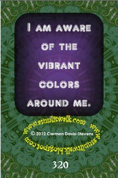 320 I am aware of the vibrant colors around me | A Sunlit Walk