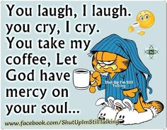 Find images and videos about coffee, morning and mercy on We Heart It - the app to get lost in what you love. Coffee Quotes Funny, Coffee Humor, Funny Quotes, Life Quotes, Life Sayings, Coffee Coffee, Coffee Time, Coffee Carts, Coffee Beans