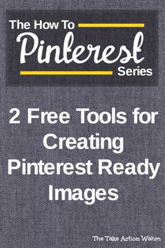 How to Pinterest - Two Free Tools for Creating Pinterest Ready Images - If you want to increase Pinterest traffic and repins, it's important to have tall, attention-grabbing pins. Click to read more, or repin for later!