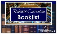 Facebook Twitter PinterestThis is the full list of the books available on the Robinson Curriculum CD's. Required Reading There are 236 books between the required reading and the supplemental reading lists. 196 (83%) of these books  are available to download from Amazon.com onto a Kindle. Of those 196 books – 161 (82%) are FREE to…Continue Reading →