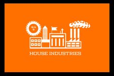 House Industries - my favorite font house, they have the most brilliant artists in typography design ever!