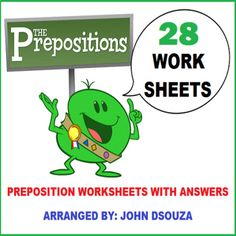 A resource that contains 28 worksheets with answers on Prepositions. It includes worksheets on Prepositions of Time, Direction, Place, and Manner as well as Single, Double, Compound, and Phrasal Prepositions. Teachers can use these to enhance the grammar