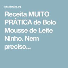 Receita MUITO PRÁTICA de Bolo Mousse de Leite Ninho. Nem preciso...