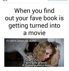 When you find out your favourite book is getting turned in to a movie!