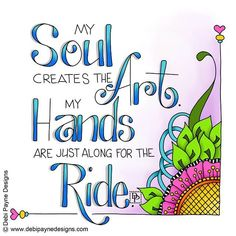 My soul creates the art. My hands are just along for the ride. Who else can relate? #handlettering #digitalart #wacom #artsayings #debipaynedesigns