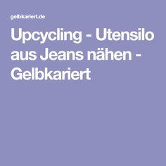 Upcycling - Utensilo aus Jeans nähen - Gelbkariert