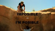if you think something is imposible you are just saying I'm posible. Just try it. If you are faithful you will succeed.