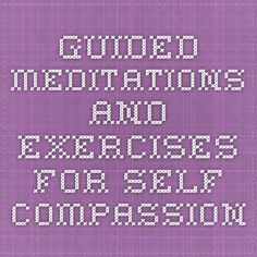 guided meditations and exercises for self compassion