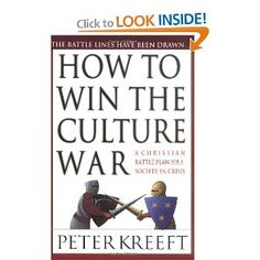 How to Win the Culture War: A Christian Battle Plan for a Society in Crisis  -- possible Christmas for E?