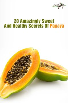 20 Amazingly Sweet And Healthy Secrets Of Papaya. ==>