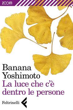 """Banana Yoshimoto """"La luce che c'è dentro le persone"""""""