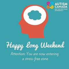 Happy long #weekend from #AutismCanada. Cherish these moments with your #family and #friends.