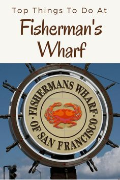 Top Things To Do at Fisherman's Wharf in San Francisco, CA (USA) #RePin by AT Social Media Marketing - Pinterest Marketing Specialists ATSocialMedia.co.uk