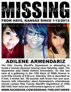 1/14/2013: I regret to bring the news Citlatli Adilene Armendariz (18) missing from Hays, Kansas since 1/12/2013 was ▬►LOCATED DECEASED.