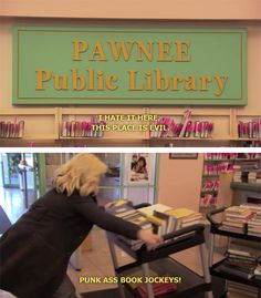 Parks and Recreation S2- Leslike thinks the Pawnee Public Library is a bunch of punk ass book jockeys.